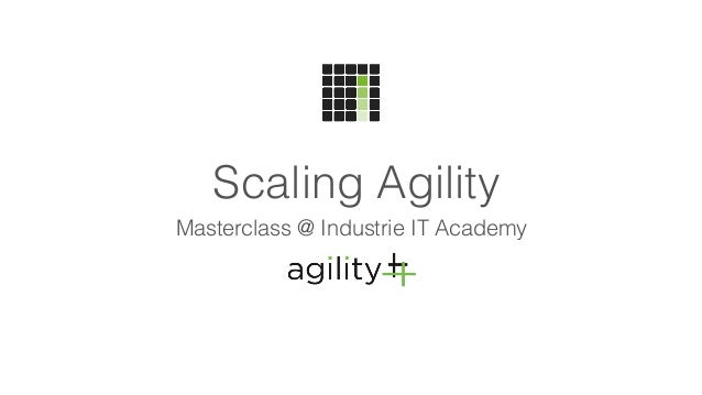 Scaling Agility Masterclass @ Industrie IT Academy