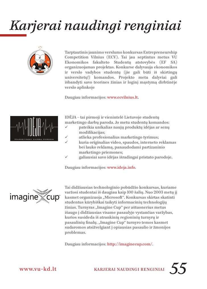Kontaktai      KARJEROS DIENŲ 2010 PROJEKTO VADOVĖ        Redita Jurgelevičiūtė      +370 628 24916      redita@vu-kd.lt  ...