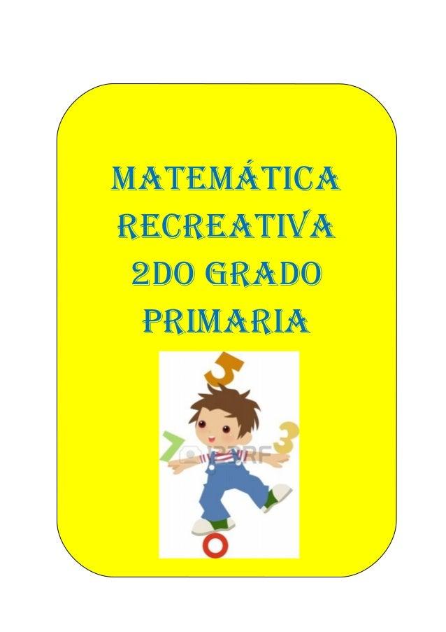 MATEMÁTICA RECREATIVA 2do gRAdo PRIMARIA