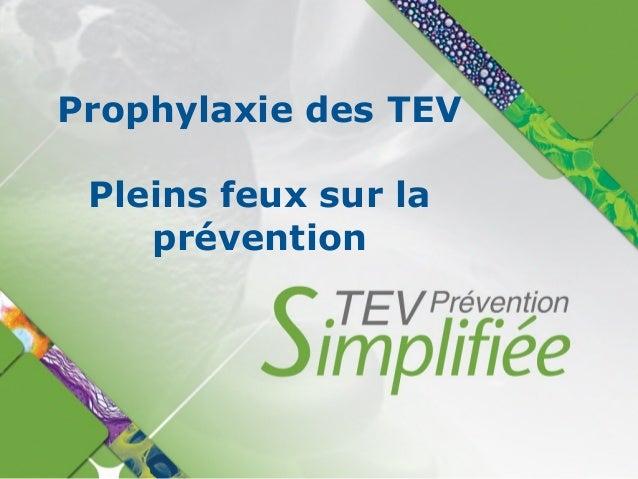 Prophylaxie des TEV Pleins feux sur la prévention