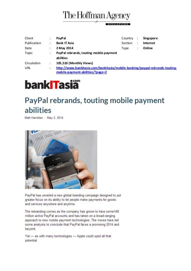 Client : PayPal Country : Singapore Publication : Bank IT Asia Section : Internet Date : 2 May 2014 Type : Online Topic : ...