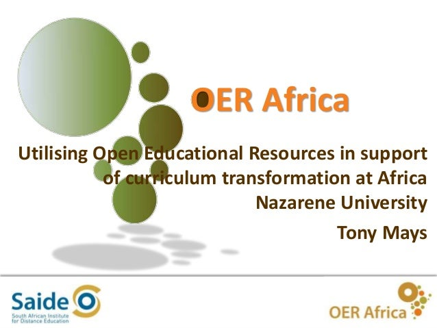 1 OER Africa Utilising Open Educational Resources in support of curriculum transformation at Africa Nazarene University To...