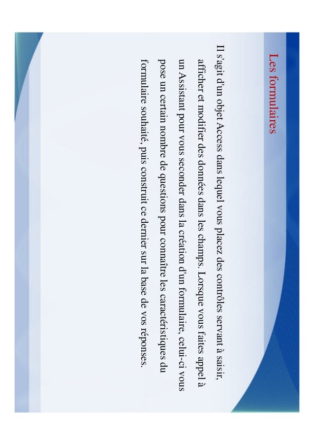 Les formulaires4.     Formulaire à Sous-formulaire: Les sous-formulaires peuvent servir à afficher       une relation un-à...
