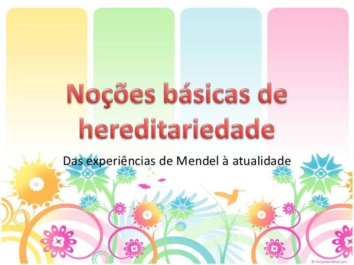 Das experiências de Mendel à atualidade