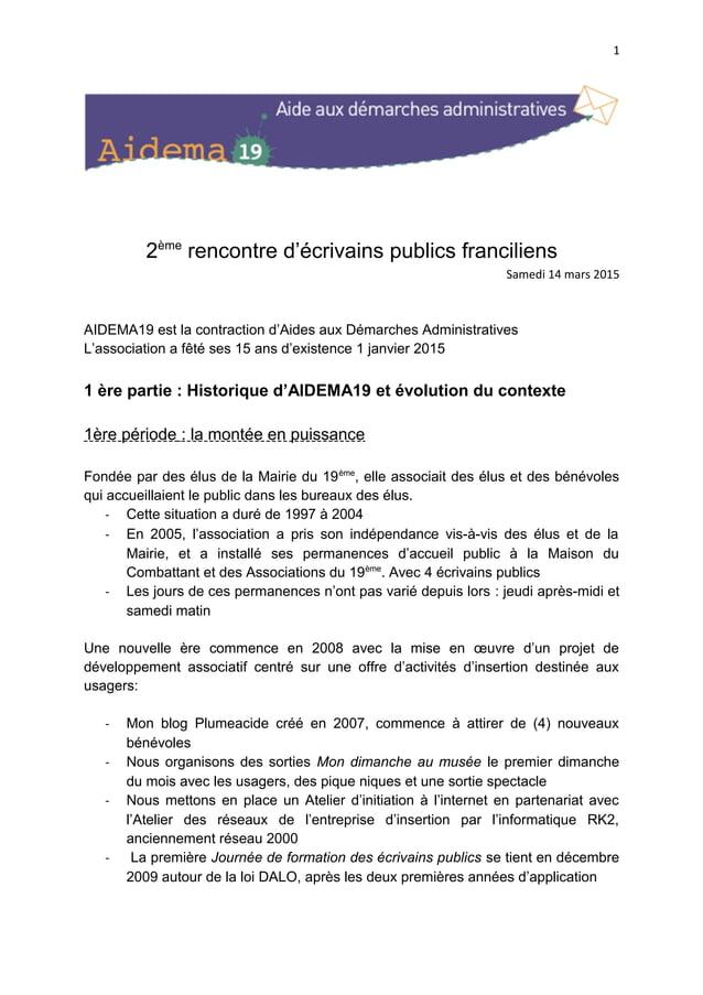 1 2ème rencontre d'écrivains publics franciliens Samedi 14 mars 2015 AIDEMA19 est la contraction d'Aides aux Démarches Adm...