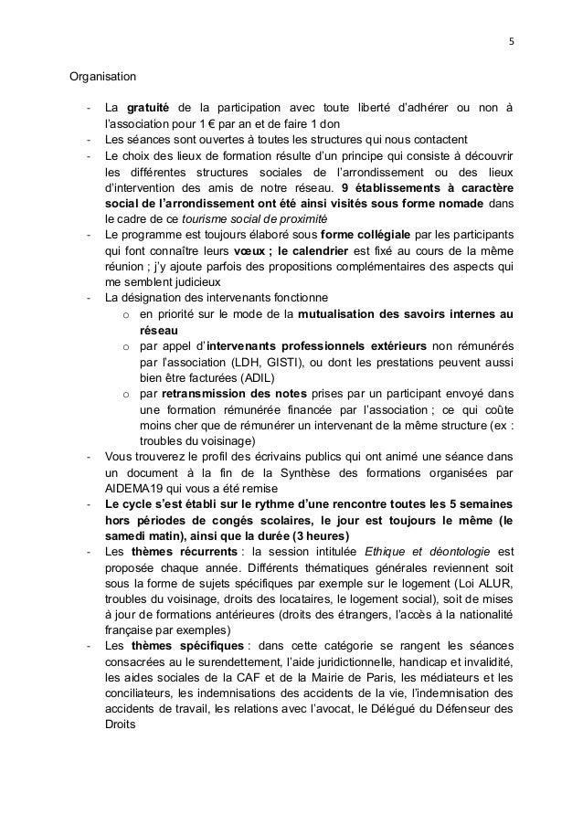 5 Organisation - La gratuité de la participation avec toute liberté d'adhérer ou non à l'association pour 1 € par an et de...