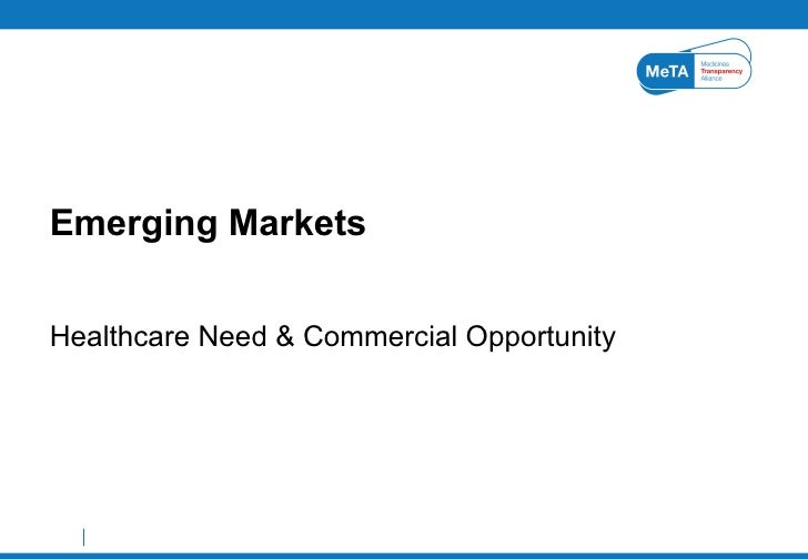 Healthcare Need & Commercial Opportunity Emerging Markets