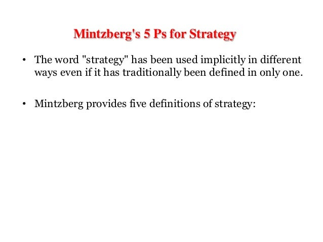 mintzberg and 5 p s of strategy Mintzberg's 5 p's of strategy ppt by shweta_46664 in types  school work and mintzbergs 5 p's of strategy.
