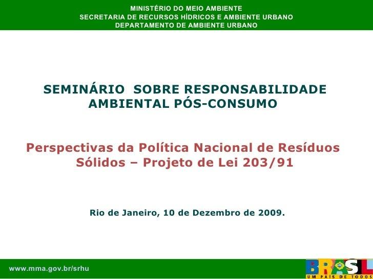 MINISTÉRIO DO MEIO AMBIENTE SECRETARIA DE RECURSOS HÍDRICOS E AMBIENTE URBANO DEPARTAMENTO DE AMBIENTE URBANO SEMINÁRIO  S...