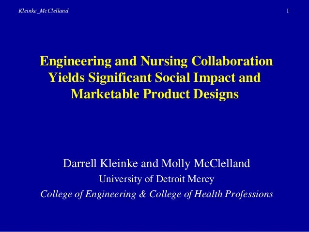Kleinke_McClelland                                              1       Engineering and Nursing Collaboration        Yield...
