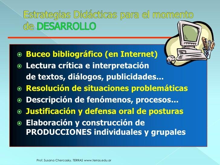Prof. Susana Chercasky. TERRAS www.terras.edu.ar<br />Organizadores Previos para el momento de APERTURA<br />Proyección de...
