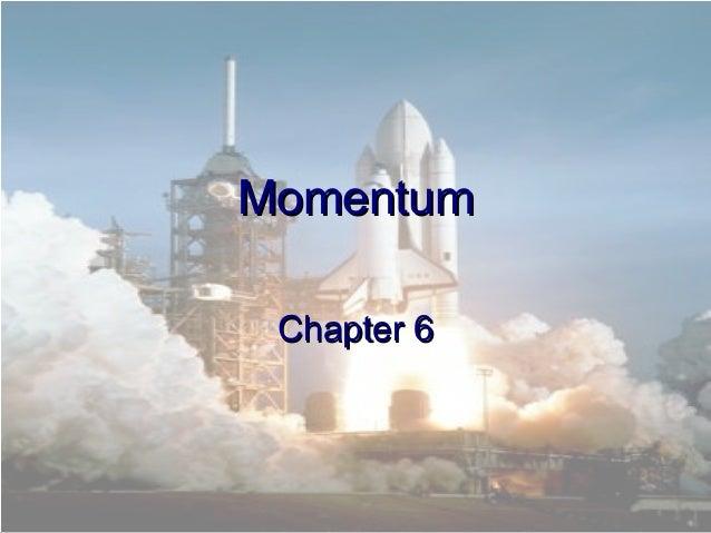 MomentumMomentum Chapter 6Chapter 6