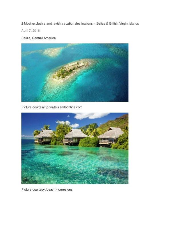 2 Most exclusive and lavish vacation destinations – Belize & British Virgin Islands April 7, 2016 Belize, Central America ...