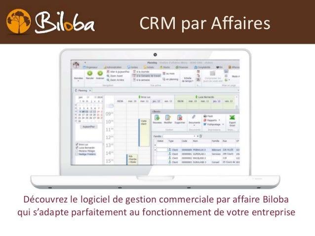 CRM par Affaires Découvrez le logiciel de gestion commerciale par affaire Biloba qui s'adapte parfaitement au fonctionneme...