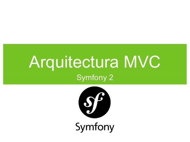 Arquitectura MVC Symfony 2