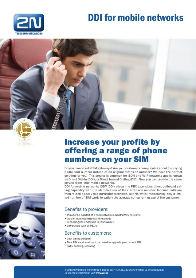 DDI for mobile networksIncrease your profits byoffering a range of phonenumbers on your SIMDo you plan to sell GSM gateway...