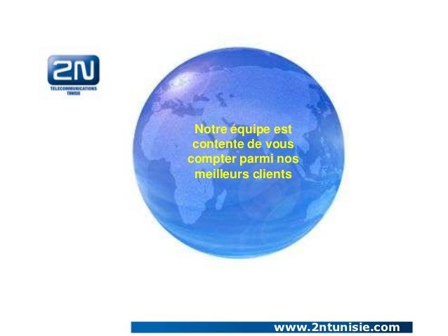 Notre équipe est contente de vouscompter parmi nos meilleurs clients             www.2ntunisie.com