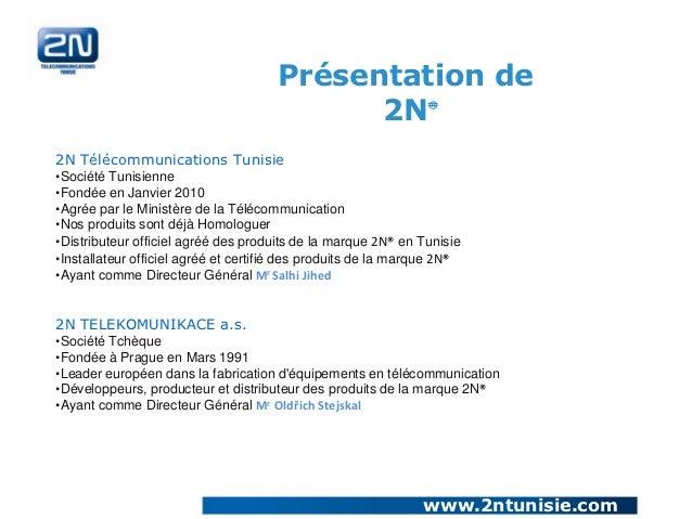 Présentation de                                            2N                  ®2N Télécommunications Tunisie•Société Tuni...