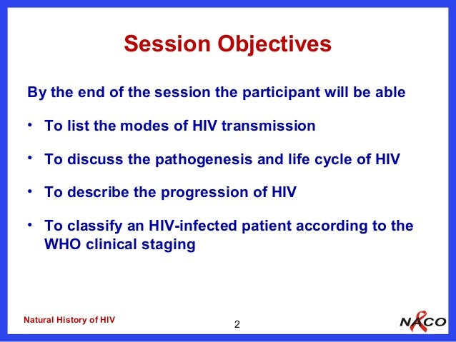 2 natural history of hiv and who clinical staging naco lac m Slide 2