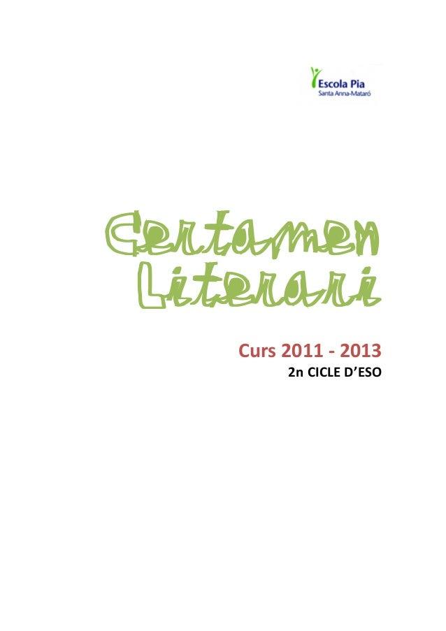 Certamen Literari                                    Curs 2011 -‐ 2013               2n CICLE D'ESO