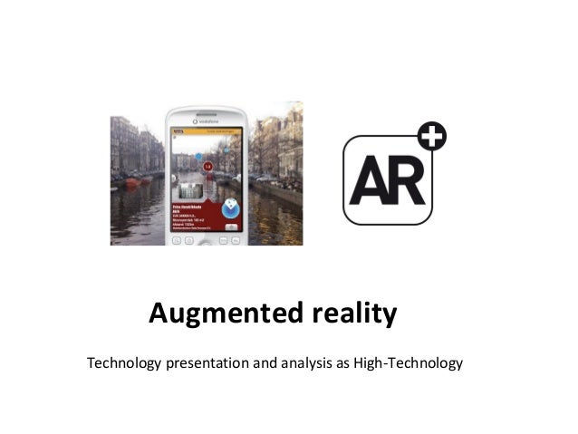 Augmented reality Technology presentation and analysis as High-Technology