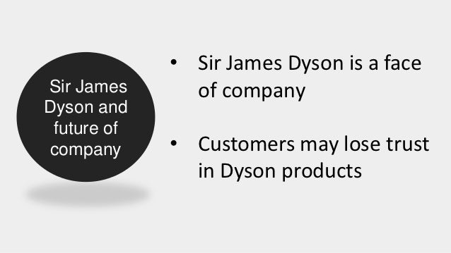 dyson company case study This has led to a 4 impact case study within ref newcastle university has spent many years developing a strong relationship with british technology company dyson.