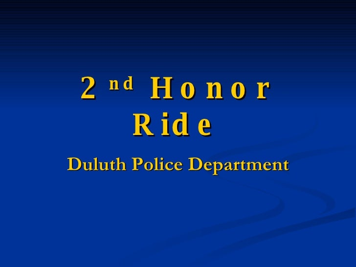 2 nd  Honor Ride Duluth   Police Department
