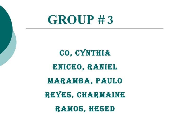 Co, Cynthia Eniceo, Raniel Maramba, Paulo Reyes, Charmaine Ramos, Hesed GROUP # 3