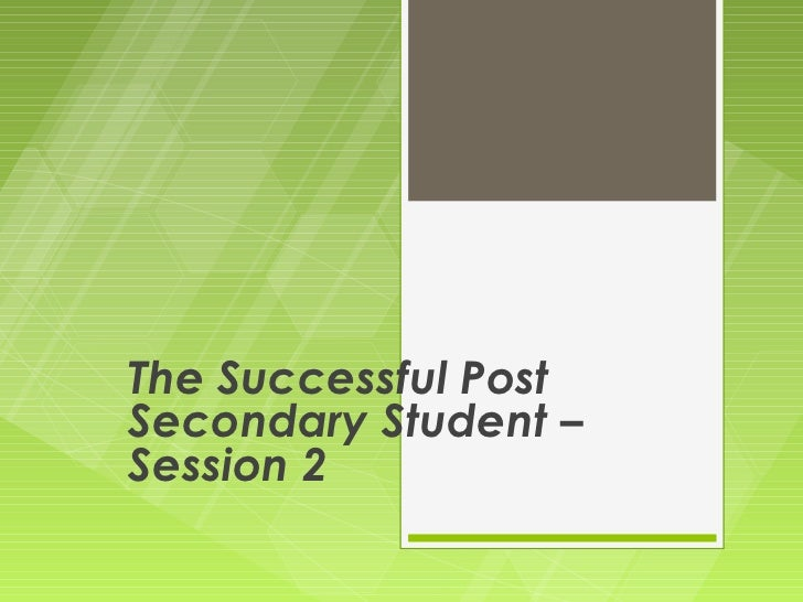 The Successful PostSecondary Student –Session 2