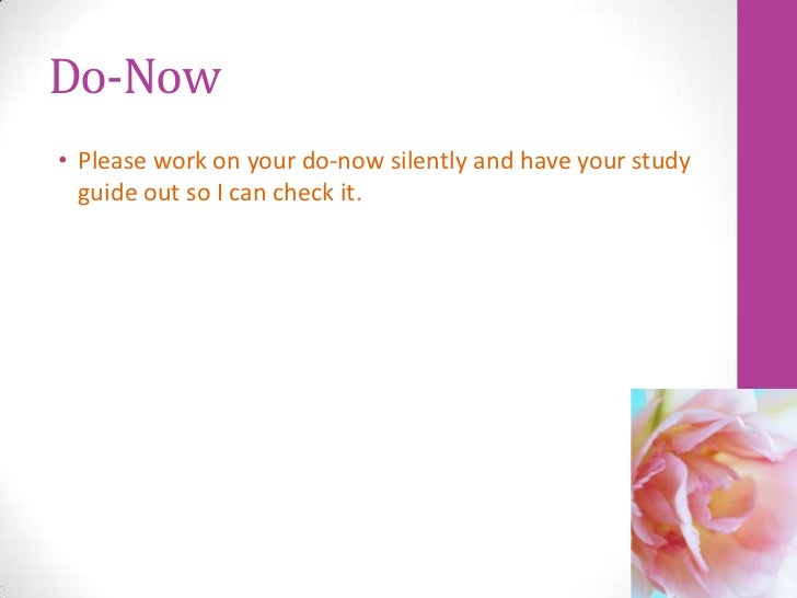 Do-Now• Please work on your do-now silently and have your study  guide out so I can check it.