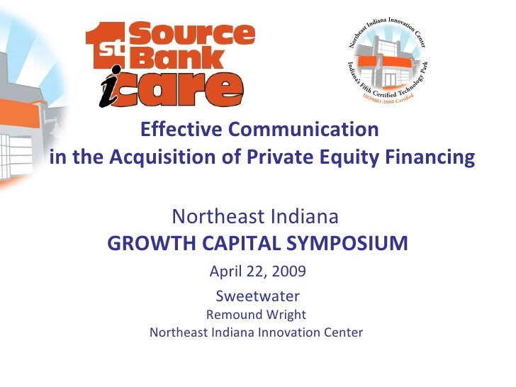 Effective Communication in the Acquisition of Private Equity Financing            Northeast Indiana       GROWTH CAPITAL S...