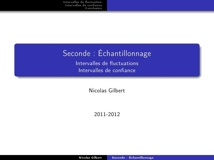Intervalles de fluctuation  Intervalles de confiance               ConclusionSeconde : Échantillonnage        Intervalles de...