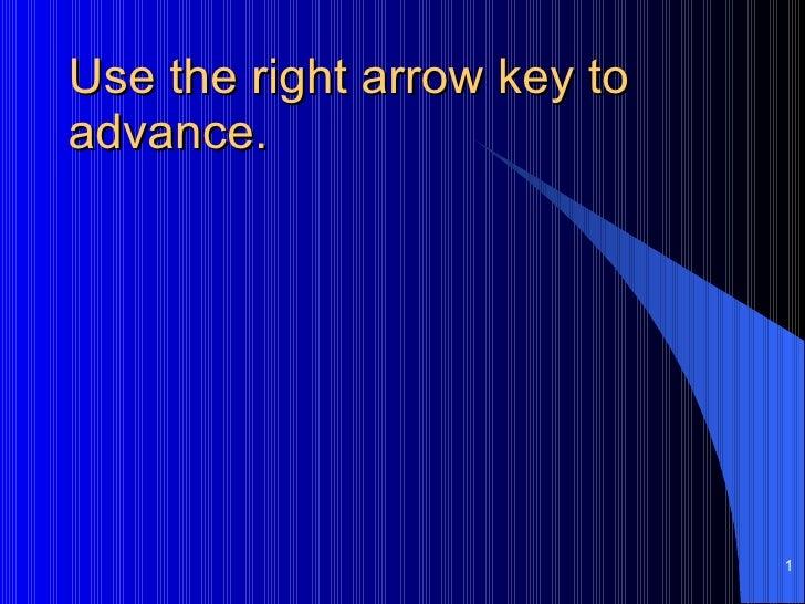 Use the right arrow key to advance.