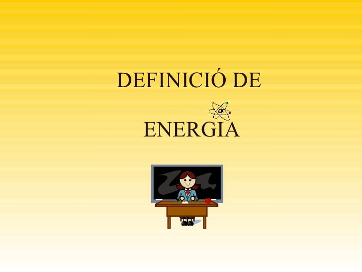 DEFINICIÓ  DE  ENERGIA