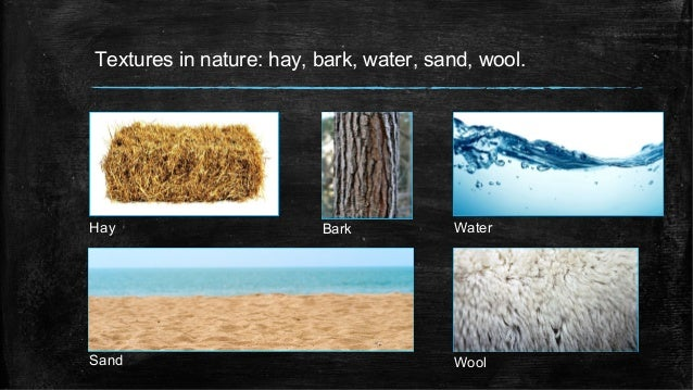 Textures in nature: hay, bark, water, sand, wool. Hay Bark Water Sand Wool