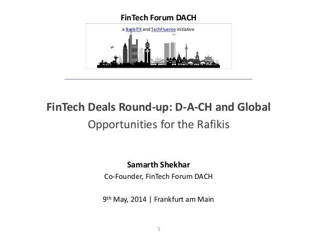 1 FinTech Deals Round-up: D-A-CH and Global Opportunities for the Rafikis Samarth Shekhar Co-Founder, FinTech Forum DACH 9...