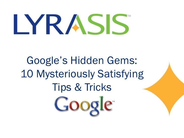 Google's Hidden Gems:10 Mysteriously Satisfying     Tips & Tricks