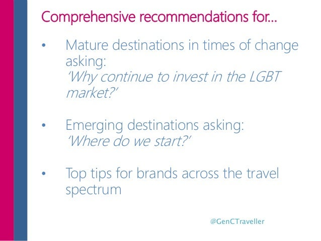 Comprehensive recommendations for… • Mature destinations in times of change asking: 'Why continue to invest in the LGBT ma...