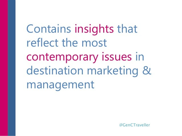 Contains insights that reflect the most contemporary issues in destination marketing & management @GenCTraveller