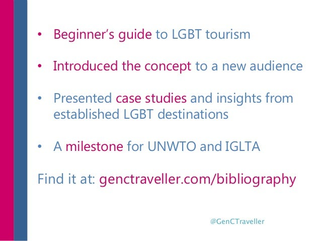 @GenCTraveller • Beginner's guide to LGBT tourism • Introduced the concept to a new audience • Presented case studies and ...