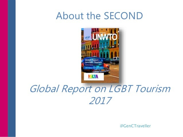About the SECOND Global Report on LGBT Tourism 2017 @GenCTraveller