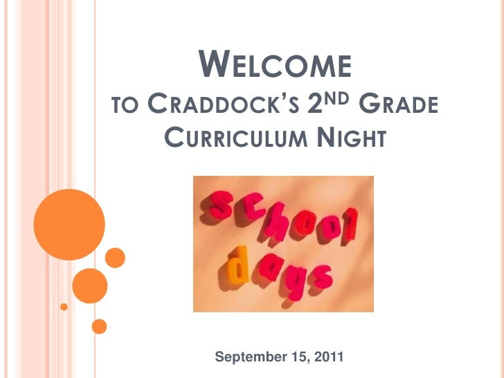 Welcome to Craddock's 2nd Grade Curriculum Night<br />September 15, 2011<br />
