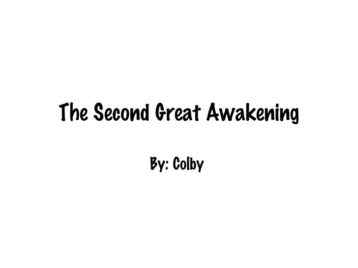 The Second Great Awakening By: Colby