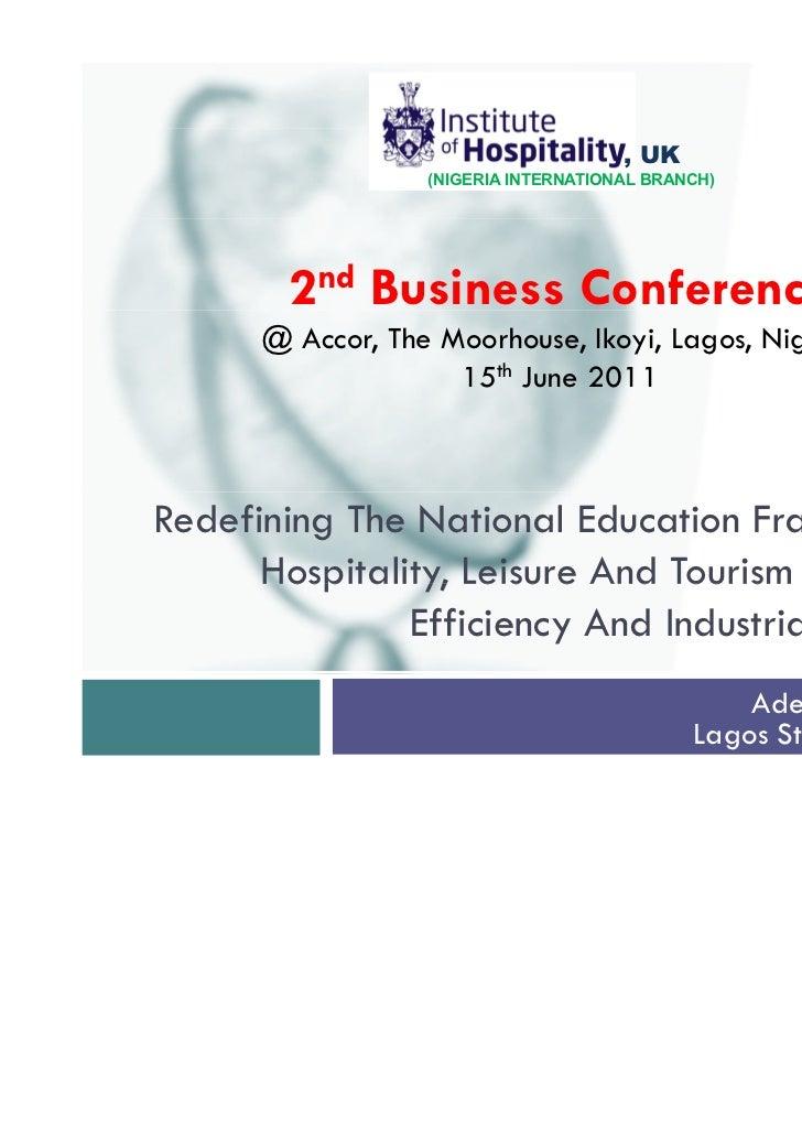 , UK                  (NIGERIA INTERNATIONAL BRANCH)        2nd Business Conference      @ Accor, The Moorhouse, Ikoyi, La...