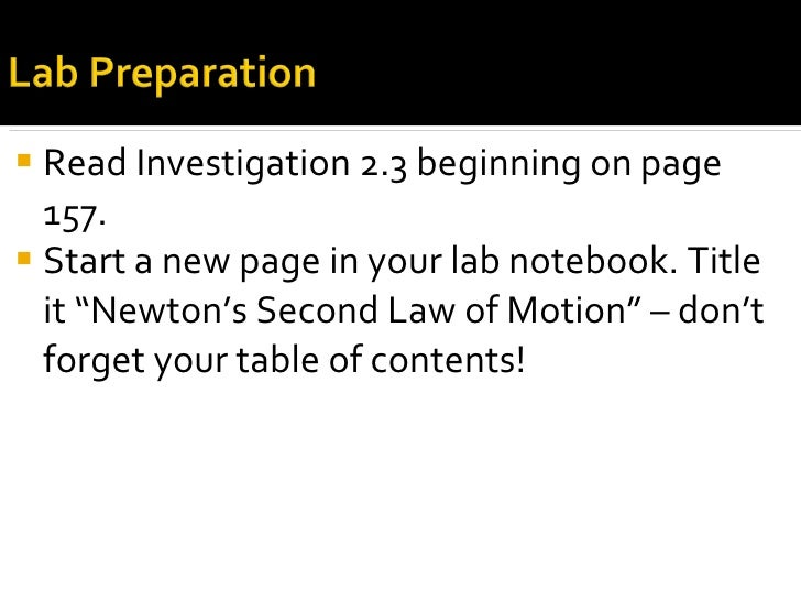 "<ul><li>Read Investigation 2.3 beginning on page 157. </li></ul><ul><li>Start a new page in your lab notebook. Title it ""N..."