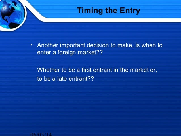 six modes of entry in international business what are the risks and benefits of each Market entry  royalties, fees global marketing schrage 9 licensing 9-6  advantages provides additional  during that time less than 5% of franchise  businesses were closed each year compare  allows for sharing of risk (both  financial.