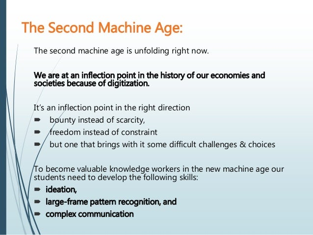 The second machine age is unfolding right now. We are at an inflection point in the history of our economies and societies...