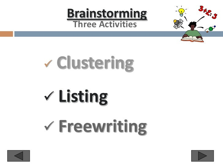 Freewriting and brainstorming are methods of sterilization