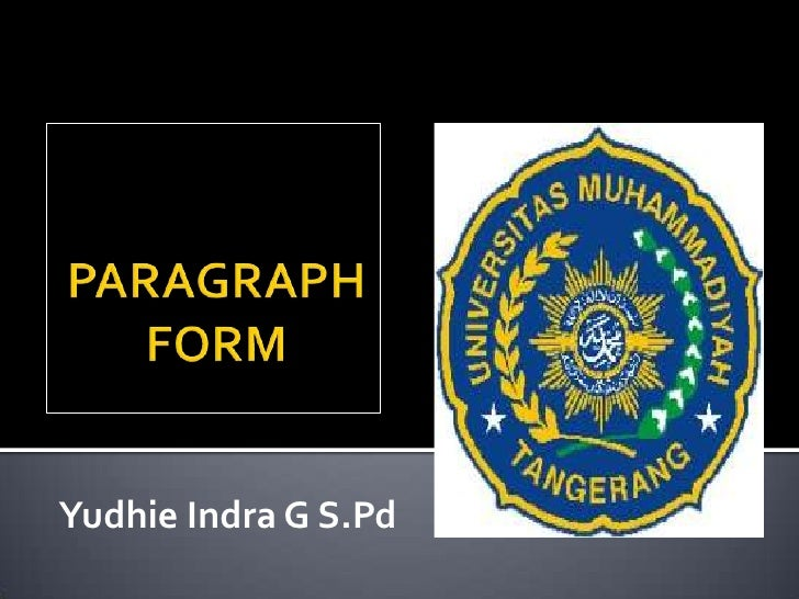 PARAGRAPH FORM<br />YudhieIndra G S.Pd<br />