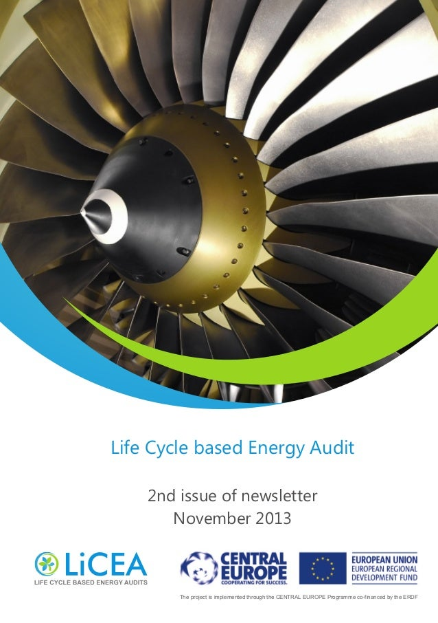 Life Cycle based Energy Audit 2nd issue of newsletter November 2013  The project is implemented through the CENTRAL EUROPE...